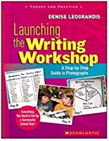 Scholastic Launching The Writing Workshop: A Step by Step Guide In Photographs [並行輸入品]