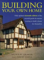 Building Your Own Home - New Edition
