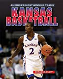 Kansas Basketball (America's Most Winning Teams)