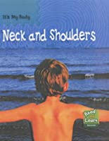 Neck and Shoulders (It's My Body)