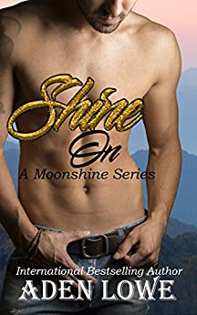 Shine On (A Moonshine Series Book 1) by [Lowe, Aden]