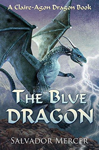 The Blue Dragon: A Claire-Agon Dragon Book (Dragon Series 1) (English Edition)