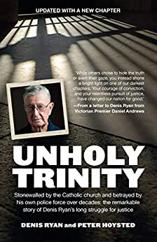 Unholy Trinity: The hunt for the paedophile priest Monsignor John Day by [Ryan, Denis, Hoysted, Peter]