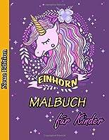 Einhorn Malbuch fuer Kinder: 4-8 Jahre, Spass mit Kindern Aktivitaetenbuch, Einhorn malen, Einhorn Malbuch, Malbuch fuer Kinder