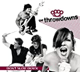 Don't Slow Down [Import, From US] / Throwdowns (CD - 2010)