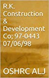 R.K. Construction & Development Co; 97-0443  07/06/98 (English Edition)