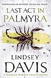 Last Act in Palmyra: A Marcus Didius Falco Novel