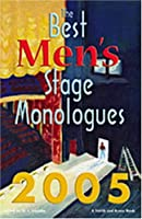 The Best Men's Stage Monologues 2005 (Monologue Audition)