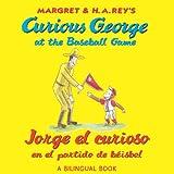Jorge el curioso en el partido de béisbol/Curious George at the Baseball Game (bilingual edition)