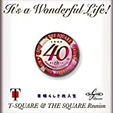 T-SQUARE & THE SQUARE Reunion<br />It's a Wonderful Life!(DVD付)