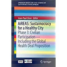 AiREAS: Sustainocracy for a Healthy City: Phase 3: Civilian Participation – Including the Global Health Deal Proposition (SpringerBriefs on Case Studies of Sustainable Development)