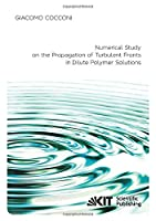 Numerical Study on the Propagation of Turbulent Fronts in Dilute Polymer Solutions