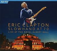 Slowhand at 70: Live at the Royal Albert Hall [Blu-ray]