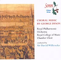 George Dyson: Choral Music (2013-05-03)