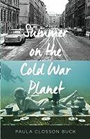Summer on the Cold War Planet: A Novel