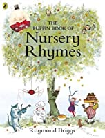 The Puffin Book of Nursery Rhymes by Raymond Briggs(2016-05-05)