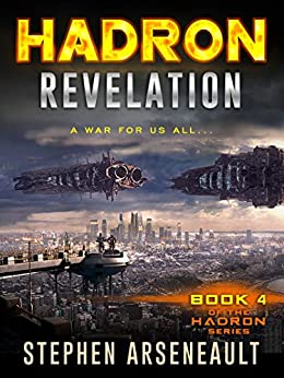 HADRON Revelation: (Book 4) by [Arseneault, Stephen]