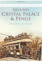 Around Crystal Palace & Penge (In Old Photographs)