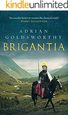 Brigantia: An authentic and action-packed historical adventure set in Roman Britain (Vindolanda Book 3)