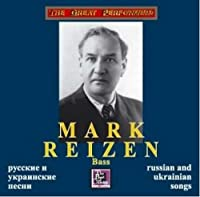 Mark Reizen - Russian and Ukranian Songs