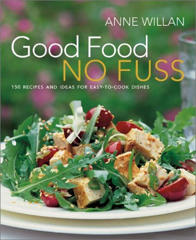 Download Good Food No Fuss: 150 Recipes and Ideas for Easy to Cook Dishes 1584793090