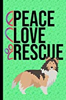 Peace Love Rescue: To Do List Undated To-Do List Daily Tracker Journal Weekly Use 90 Pages Shetland Sheepdog Rescue Dog Green Cover
