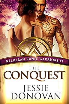 The Conquest (Kelderan Runic Warriors Book 1) by [Donovan, Jessie]