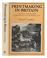 Printmaking in Britain: A General History from Its Beginnings to the Present Day