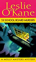 The School Board Murders: A Molly Masters Mystery