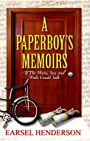 A Paperboy's Memoirs: If the Moon, Sun, and Walls Could Talk
