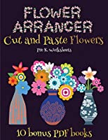 Pre K Worksheets (Flower Maker): Make your own flowers by cutting and pasting the contents of this book. This book is designed to improve hand-eye coordination, develop fine and gross motor control, develop visuo-spatial skills, and to help children susta