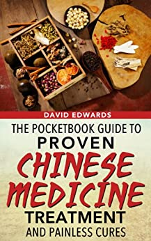 The Pocketbook Guide To Proven Chinese Medicine, Treatment and Painless Cures by [Edwards, David L.]