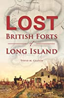 Lost British Forts of Long Island (Military)
