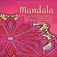 Livre de coloriage adulte pour femmes Mandala 100+ pages - Il n'y a qu'une réponse à la défaite, et c'est la victoire.