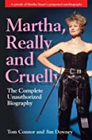 Martha, Really and Cruelly: The Completely Unauthorized Autobiography