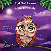 Red Owl Learns Jesus Loves Me