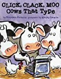 Click Clack Moo: Cows That Type (A Click Clack Book)