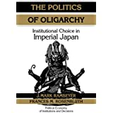 The Politics of Oligarchy (Political Economy of Institutions and Decisions)