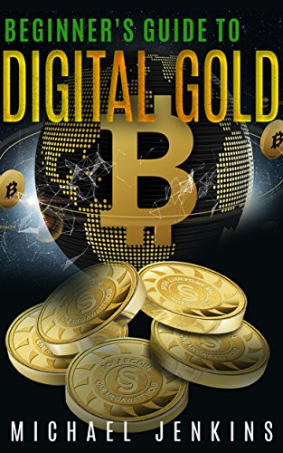 Bitcoin: A Beginner's Guide to Digital Gold (English Edition)