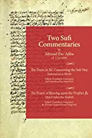 Two Sufi Commentaries: The Poem in Ra' Concerning the Sufi Way/the Prayer of Blessing Upon the Prophet