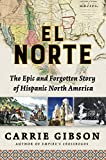 El Norte: The Epic and Forgotten Story of Hispanic North America 画像