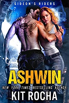 Ashwin (Gideon's Riders, Book #1) by [Rocha, Kit]