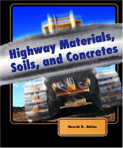 Download Highway Materials, Soils, and Concretes 0130993042