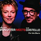 Anne Sofie von Otter meets Elvis Costello: For the Stars 画像