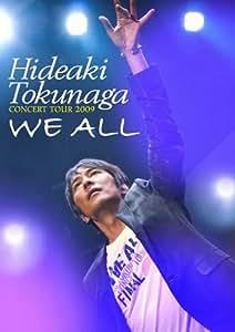 HIDEAKI TOKUNAGA CONCERT TOUR 2009 「WE ALL」 [DVD]