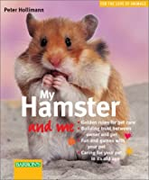 My Hamster and Me (For the Love of Animals Series)