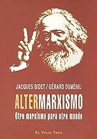 Altermarxismo : otro marxismo para otro mundo
