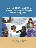 Exploring Values Through Literature, Multimedia, and Literacy Events: Making Connections