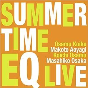 Summer Time: EQ Live