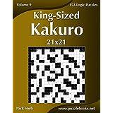 King-Sized Kakuro 21x21 - Volume 9 - 153 Logic Puzzles